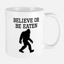 Believe Or Be Eaten Mugs