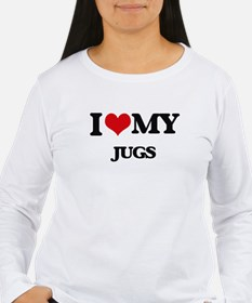 I love my Jugs Long Sleeve T-Shirt