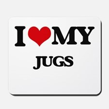 I love my Jugs Mousepad