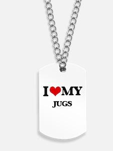 I love my Jugs Dog Tags
