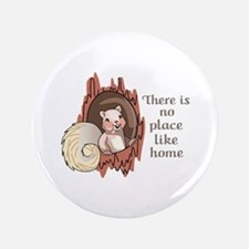 """No Place Like Home 3.5"""" Button"""