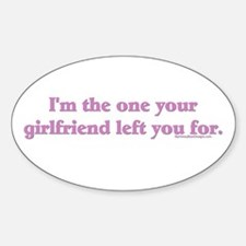 I'm the one your girlfriend l Oval Decal