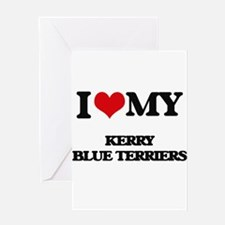I love my Kerry Blue Terriers Greeting Cards