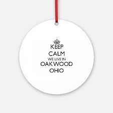Keep calm we live in Oakwood Ohio Ornament (Round)