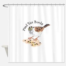 FEED THE BIRDS Shower Curtain