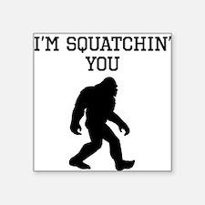 Im Squatchin You Sticker