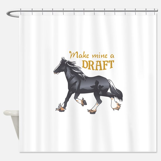 MAKE MINE A DRAFT Shower Curtain