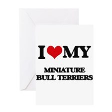 I love my Miniature Bull Terriers Greeting Cards