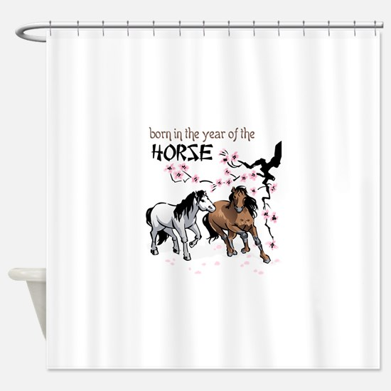 BORN IN YEAR OF HORSE Shower Curtain