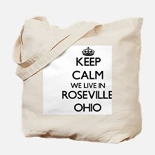 Keep calm we live in Roseville Ohio Tote Bag
