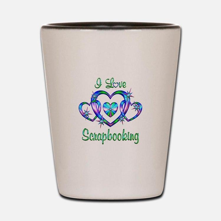 I Love Scrapbooking Shot Glass