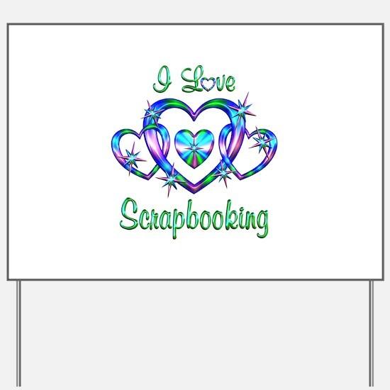 I Love Scrapbooking Yard Sign