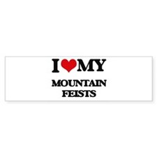 I love my Mountain Feists Bumper Car Sticker