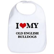 I love my Old English Bulldogs Bib
