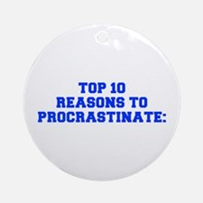 Top 10 reasons to procrastinate-Fre blue Ornament