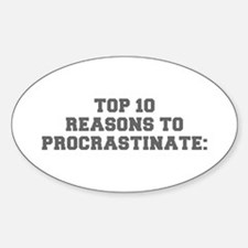 TOP 10 REASONS TO PROCRASTINATE-Fre gray Decal