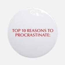 Top 10 reasons to procrastinate-Opt red Ornament (