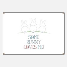 Some Bunny Loves Me Banner