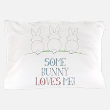 Some Bunny Loves Me Pillow Case