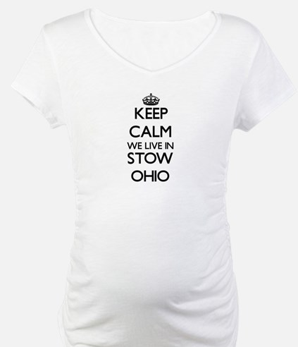 Keep calm we live in Stow Ohio Shirt