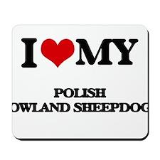 I love my Polish Lowland Sheepdogs Mousepad