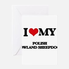 I love my Polish Lowland Sheepdogs Greeting Cards