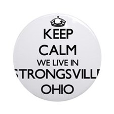 Keep calm we live in Strongsville Ornament (Round)