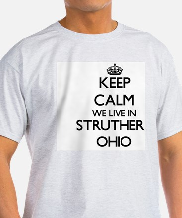 Keep calm we live in Struthers Ohio T-Shirt