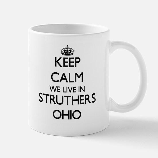 Keep calm we live in Struthers Ohio Mugs