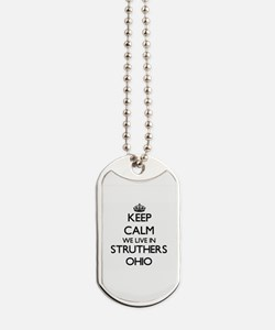 Keep calm we live in Struthers Ohio Dog Tags