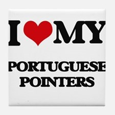I love my Portuguese Pointers Tile Coaster