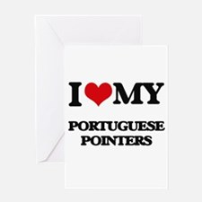 I love my Portuguese Pointers Greeting Cards