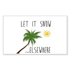 Let it Snow Elsewhere Decal