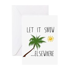 Let it Snow Elsewhere Greeting Cards