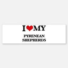 I love my Pyrenean Shepherds Bumper Bumper Bumper Sticker