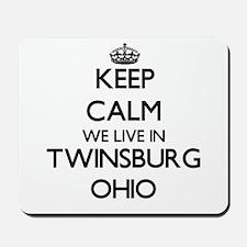 Keep calm we live in Twinsburg Ohio Mousepad