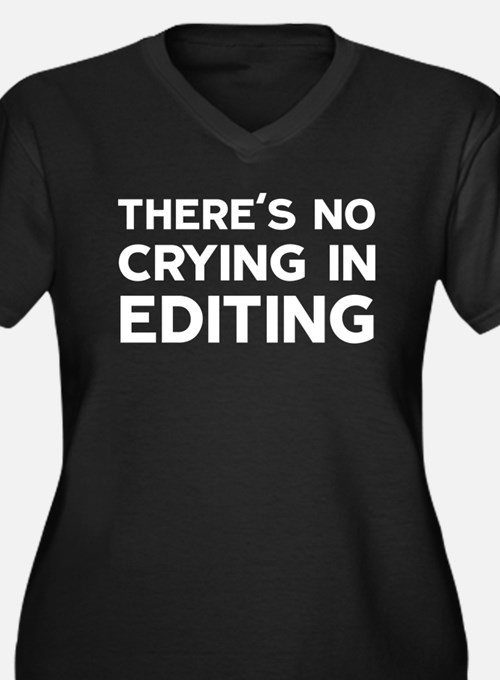 No Crying In Editing Plus Size T-Shirt
