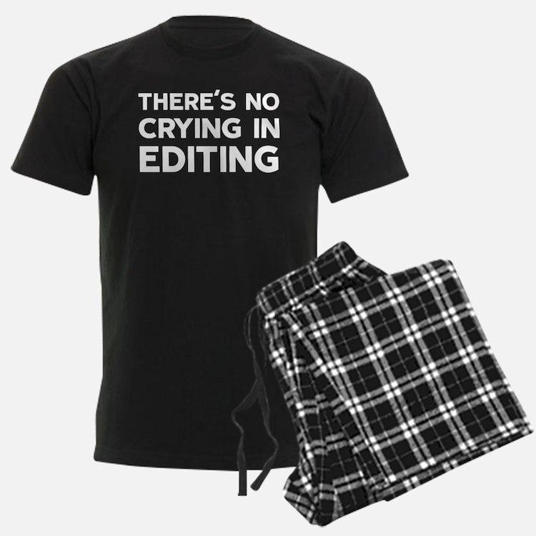 No Crying In Editing Pajamas