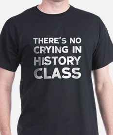 No Crying in History T-Shirt