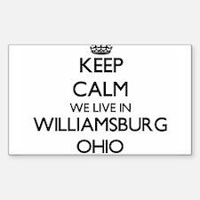 Keep calm we live in Williamsburg Ohio Decal