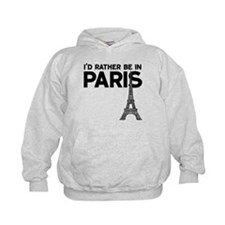 I'd Rather Be In Paris Hoodie