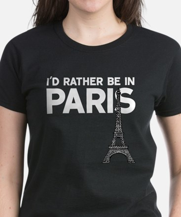 I'd Rather Be In Paris T-Shirt