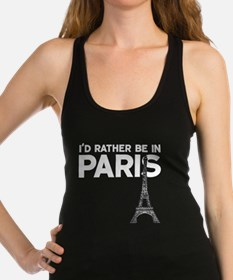 I'd Rather Be In Paris Racerback Tank Top