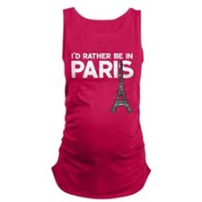 I'd Rather Be In Paris Maternity Tank Top
