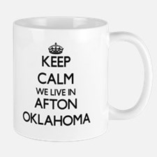 Keep calm we live in Afton Oklahoma Mugs