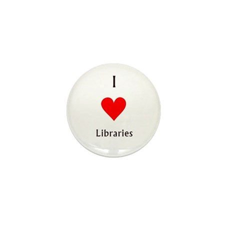 i love libraries Mini Button (10 pack)
