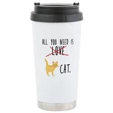 All You Need is Cat Travel Coffee Mug