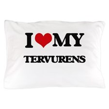I love my Tervurens Pillow Case