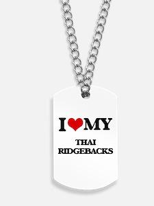 I love my Thai Ridgebacks Dog Tags