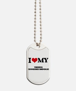 I love my Treeing Tennessee Brindles Dog Tags